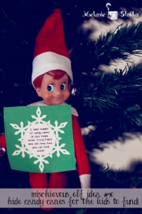 Mischievous Elf Idea #90 - Hide candy canes for the kid to find!