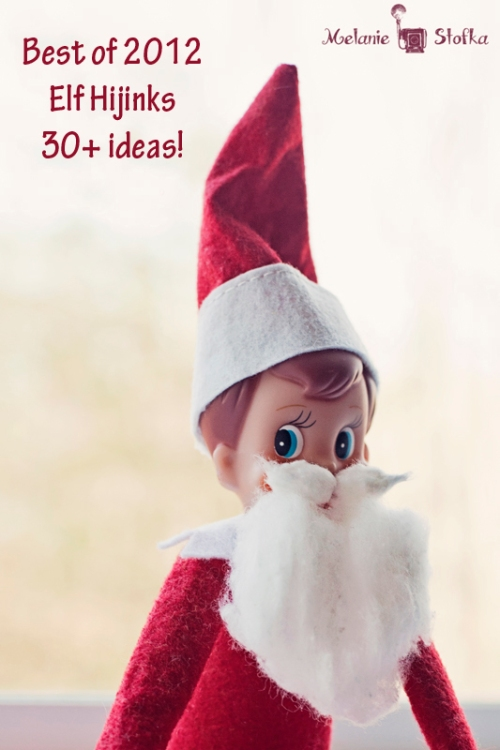 Best of 2012 Elf Hijinks!  30+ ideas!!